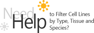 Need help to Filer Cell Lines  by Type, Tissue and  Species?